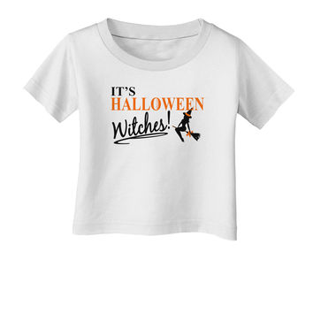 It's Halloween Witches Infant T-Shirt