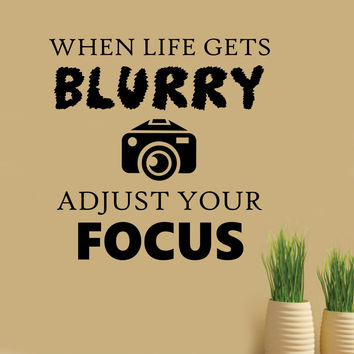 Vinyl Wall Lettering Life gets Blurry Adjust Focus Photography Camera Decal