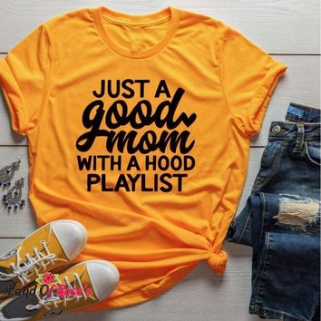 Just a Good Mom with Hood Playlist t-shirt mother day gift funny slogan grunge aesthetic