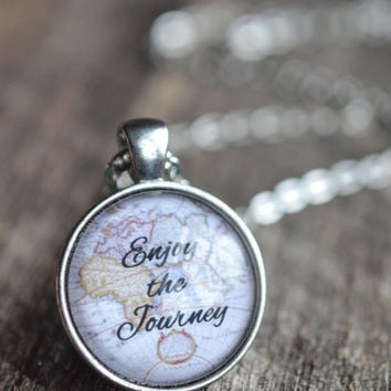 Enjoy The Journey Quote Necklace, Map Necklace, Traveler Necklace, Graduation Necklace, Graduation Gift, Travel Jewelry, Gypsy Jewelry