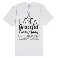 I Am A Graceful Classy Lady Until Hockey Season Starts-T-Shirt