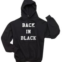 Back in Black Unisex Hoodie S to 3XL