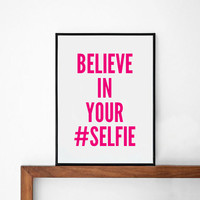 Selfie Poster Pink, typography art, wall decor, mottos, handwritten, giclee, inspiration, social media, motivational, believe in your selfie