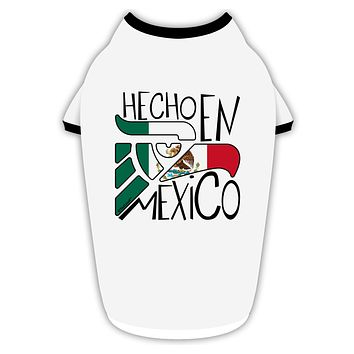 Hecho en Mexico Design - Mexican Flag Stylish Cotton Dog Shirt by TooLoud
