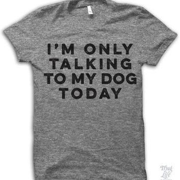 Only Talking To My Dog