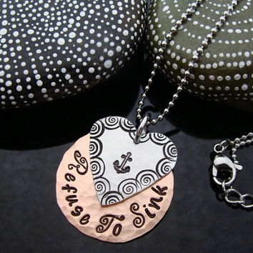 """Ready To Ship Gift Priority Mail D2E Hand stamped mixed metal necklace """"Refuse to sink"""" anchor Handmade in the USA"""