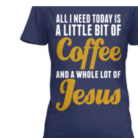 COFFEE AND JESUS TODAY TEE