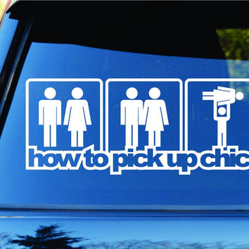 How To Pick Up Chicks - Girls Car Truck Window Windshield Decal Sticker