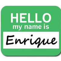 Enrique Hello My Name Is Mouse Pad