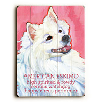 American Eskimo by Artist Ursula Dodge Wood Sign