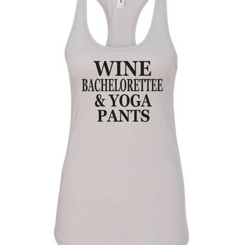 Womens Wine Bachelorettee & Yoga Pants Grapahic Design Fitted Tank Top