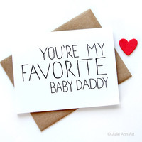 Fathers Day Card - You're My Favorite Baby Daddy