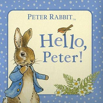Hello, Peter! (The World of Beatrix Potter: Peter Rabbit)