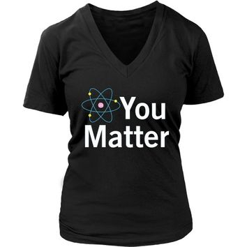 You Matter - Women's V-Neck