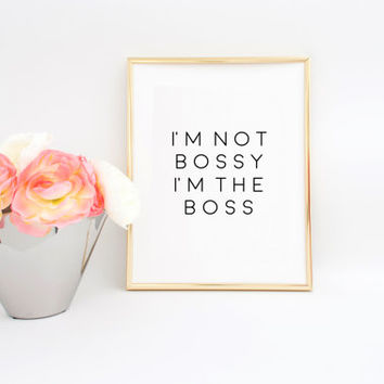 BOSS LADY Printable Art Girl Boss I'm Not Bossy I'm The Boss Women Gift Dorm Decor Girls Room Art Gift For Boss Office Desk Office Quotes