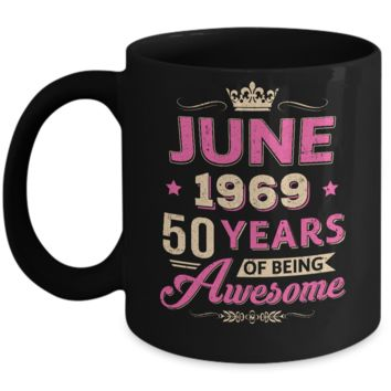 Vintage June 1969 50Th Birthday Gift Being Awesome Mug
