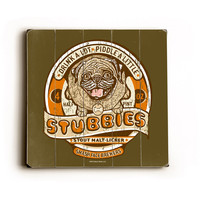 Stubby Stout Pug Wood Sign