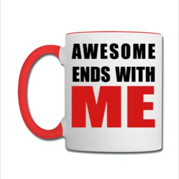 Awesome ends with ME - Coffee/Tea Mug