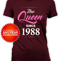 30th Birthday Shirt Bday Gift Ideas For Her Dirty Thirty Custom Year Personalized T Shirt The Queen Since 1988 Birthday Ladies Tee - BG587
