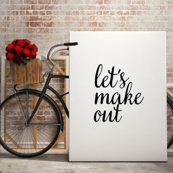 "For couples Gift Idea ""Let's make out"" Inspirational poster Typography quote Motivational print Love quote Printable poster Word art"