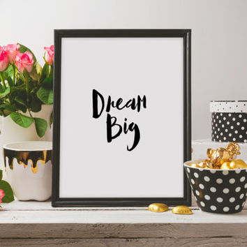 "Nursery quote Nursery print ""Dream Big"" Typography quote Inspirational poster Home decor Wall art Room poster Instant download Gift idea"