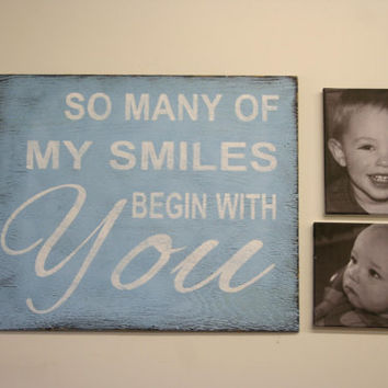 So Many Of My Smiles Begin With You Wood Sign Nursery Sign Distressed Wood Sign Shabby Chic Decor Vintage Wood Sign