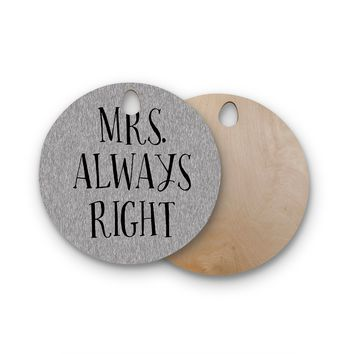 "KESS Original ""Mrs. Always Right"" Couples Round Wooden Cutting Board"