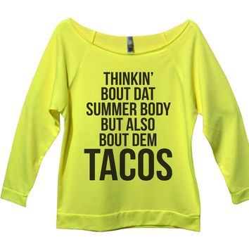 Thinkin' Bout Dat Summer Body But Also Bout Dem Tacos Womens 3/4 Long Sleeve Vintage Raw Edge Shirt