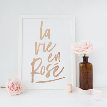 La Vie En Rose Print, Rose Gold Print, French Quote, Typography Print, Home Decor, French Typography, Inspirational Poster, Bedroom Decor