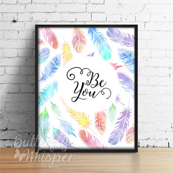 Be you, Hippie wall art print boho chic painting print wall decor, Boho printable watercolor feathers wall art print,  boho canvas print