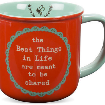 The best things in life are meant to be shared Mug