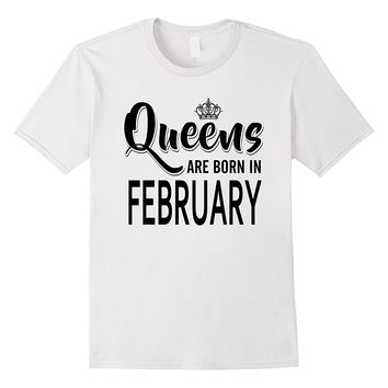 Queens Are Born In February T Shirts