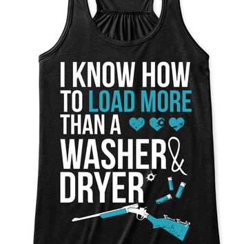 Flowy Tank Top: I Know How To Load More Than A Washer and Dryer