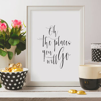 Wall Art,Black and White,Typography Art,Inspirational Quote,Downloadable,Typography Print,Printable Wall Art,Oh the Places You'll Go