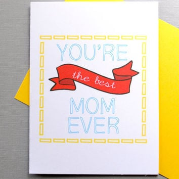 mothers day card. mom birthday card. you're the best mom ever card