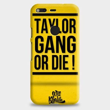 Wiz Khalifa Taylor Gang Or Die Google Pixel XL Case