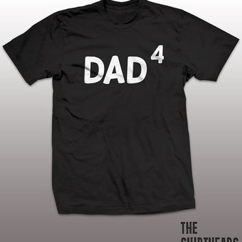 Dad 4 Shirt - funny t-shirt, mens gift, humor, tee, family tshirt, father day, four kids, children, daddy, baby, graphic, humor, quadruplets
