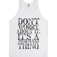 it's a mermaid thing-Unisex White Tank