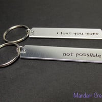 Keychains for Couples, I Love You More, Not Possible, Hand Stamped Aluminum Key Chains