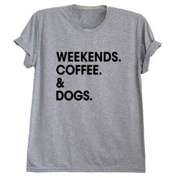 Fashion Tumblr T-Shirt Weekends Coffee & Dogs T Shirt Tees Cotton Tops Women Hipster Graphic tshirts Aesthetic Tops Plus Size