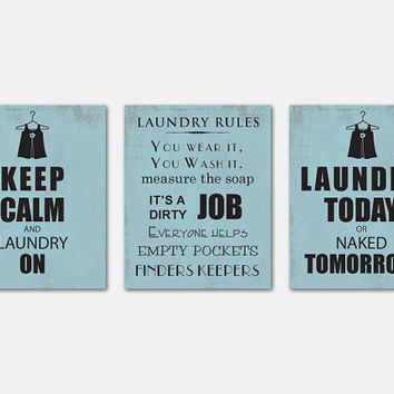 Laundry Art - Laundry Room Wall Art Trio - Set of 3 - 8x10 prints - Keep Calm and Laundry On, Laundry Today or Naked Tomorrow, Laundry Rules
