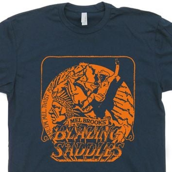 Blazing Saddles T Shirt Funny T Shirts Vintage Cult Movie Shirts