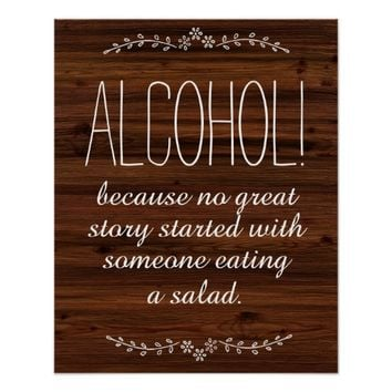 Alcohol because no great story wedding sign poster