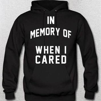 In Memory OF WHEN I CARED Idc Idgaf F,I Do Not Care, In Memory of When I Cared, In Loving Memory of When I Cared