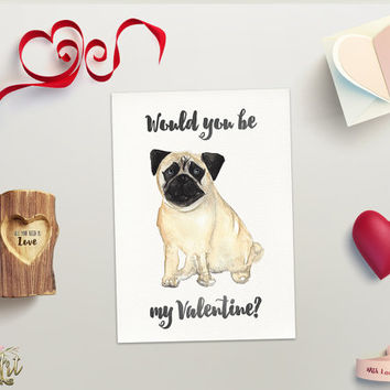 Pug Valentine Card Printable Valentine's Day Card Would You Be My Valentine Love Cards Printable Dog Greeting cards DIY Instant Download