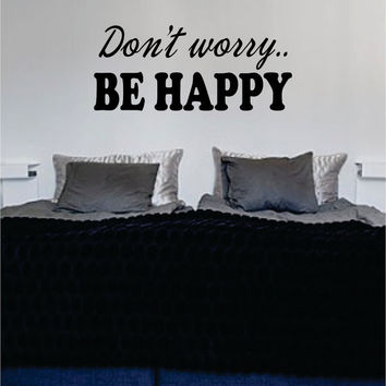 Dont Worry Be Happy Version 3 Decal Quote Sticker Wall Vinyl Art Decor