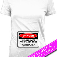 Funny Pregnancy Shirt Baby Announcement Pregnancy Reveal Maternity Wear Pregnancy Gifts Danger Welder Wife Shirt Ladies Tee MAT-652