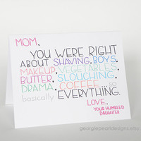 Funny Mother's Day Card - You Were Right About Everything