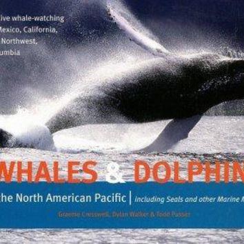 Whales & Dolphins of the North American Pacific: Including Seals & Other Marine Mammals