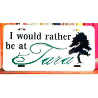 Gone With the Wind License Plate I'd rather be at Tara by eaton